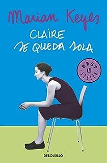 Claire se queda sola par Marian Keyes