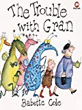 The Trouble with Gran