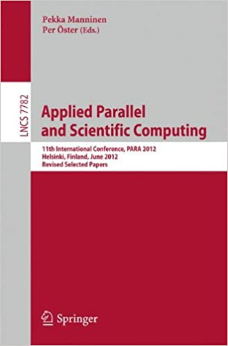 Applied Parallel and Scientific Computing: 11th International Conference, PARA 2012, Helsinki, Finland (Lecture Notes in Computer Science)