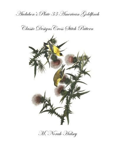 Audubon's Plate 33 American Goldfinch: Classic Designs Cross Stitch Pattern