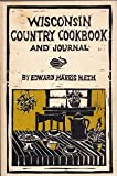 Wisconsin Country Cookbook and Journal, Edward H. Heth, 0915024209