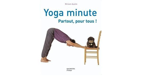 Yoga minute : Partout, pour tous! (Pratique Santé): Amazon ...