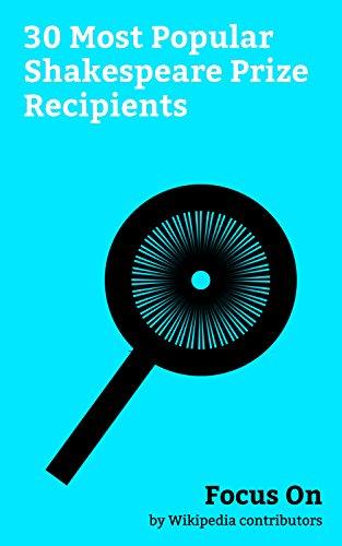 Focus On: 30 Most Popular Shakespeare Prize Recipients: Shakespeare Prize, Richard Dawkins, Richard Attenborough, Alec Guinness, David Hockney, Derek Jacobi, ... Harold Pinter, Graham Sutherland, etc.