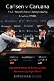 Carlsen V Caruana: Fide World Chess Championship London 2018-Raymond Keene Byron Jacobs