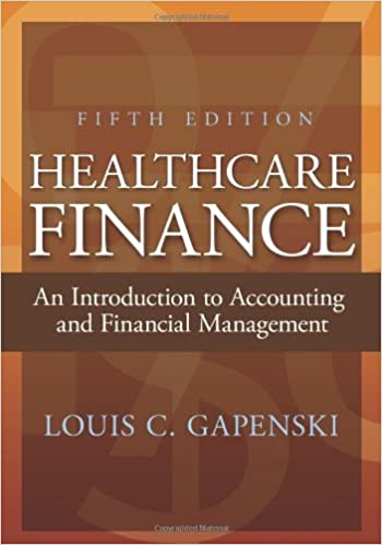 Healthcare finance an introduction to accounting and financial healthcare finance an introduction to accounting and financial management fifth edition fifth edition fandeluxe