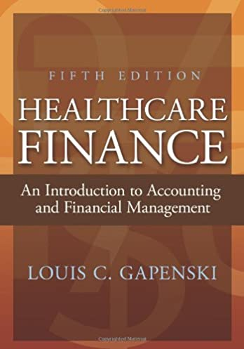 healthcare finance an introduction to accounting and financial rh amazon com Understanding Health Care Finance Health Care Finance News