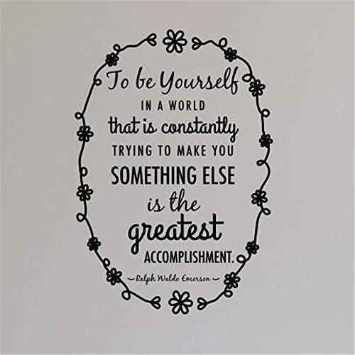 Wall Decal Quote Words Lettering Decor Sticker Wall Vinyl to Be Yourself in A World That is Constantly Trying to Make You Something Else is The Greatest Accomplishment