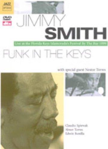 Jimmy Smith: Live At the Florida Keys 1999 by Alpha Centauri Ent.