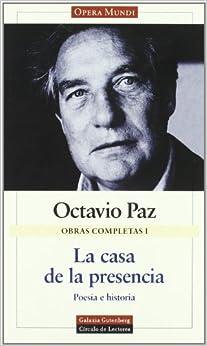 La Casa de La Presencia: Poesia E Historia (Opera Mundi)