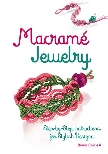 Macramé Jewelry: Step-by-Step Instructions for Stylish Designs -