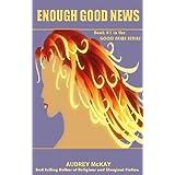 Enough Good News (Good News Series Book 1)