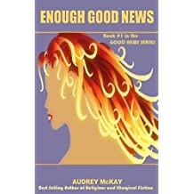 Enough Good News (Good News Series Book 1)