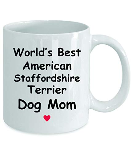 Gift For American Staffordshire Terrier Dog Mom - World's Best - Fun Novelty Gift Idea Coffee Tea Cup Funny Presents Birthday Christmas Anniversary Thank You Appreciation 11oz White Mug 2