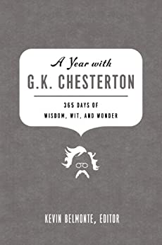 A Year with G. K. Chesterton: 365 Days of Wisdom, Wit, and Wonder