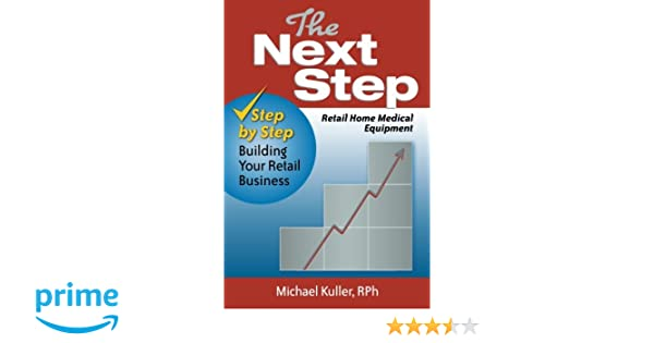 The Next Step: Retail Home Medical Equipment: Step by Step Building
