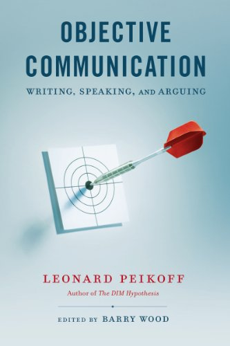 Objective communication writing speaking and arguing kindle objective communication writing speaking and arguing by peikoff leonard fandeluxe Images