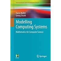 Modelling Computing Systems: Mathematics for Computer Science: The Mathematics of Computer Science (Undergraduate Topics in Computer Science)