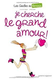 """Afficher """"Les guides au féminin n° 2 Je cherche le grand amour !"""""""