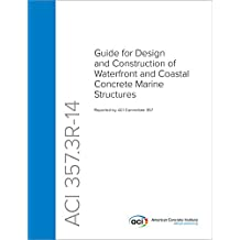 ACI 357.3R-14: Guide for Design and Construction of Waterfront and Coastal Concrete Marine Structures