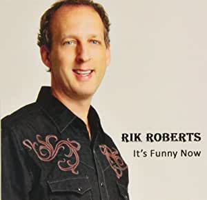 Its Funny Now By Rik Roberts Amazon Com Music
