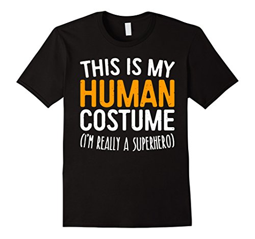 Mens This Is My Human Costume I'm Really A Superhero T-Shirt Large Black - Really Cool Superhero Costumes