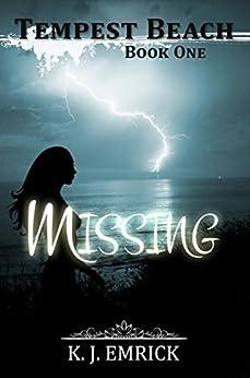 Missing (Tempest Beach Series Book 1) by [Emrick, K.J.]
