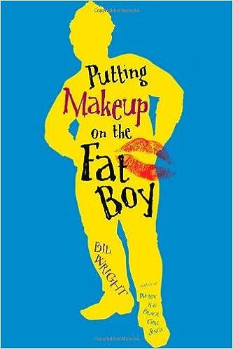 Kostenlose E-Book-Downloads im PDF-Format Putting Makeup on the Fat Boy by Bil Wright 1416939962 PDF