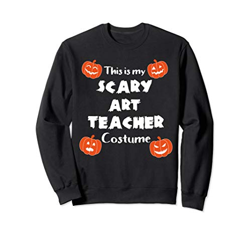 This is My Scary Art Teacher Halloween Costume Sweatshirt -