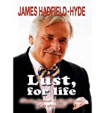 img - for { [ LUST, FOR LIFE ] } Hadfield-Hyde, James ( AUTHOR ) Jun-29-2012 Hardcover book / textbook / text book