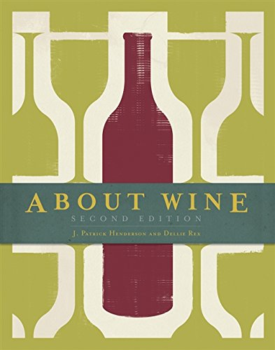 About Wine by J. Patrick Henderson, Dellie Rex