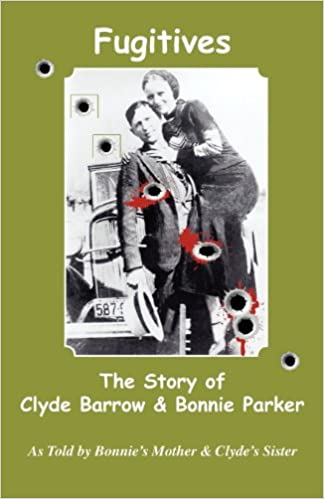 Fugitives: The Story of Clyde Barrow and Bonnie Parker