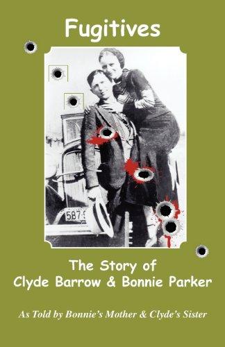 Fugitives; The Story of Clyde Barrow & Bonnie Parker