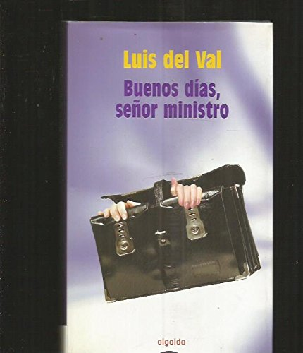 Download Buenos dias, senor ministro / Good Morning, Mr. Minister (Algaida Literaria) (Spanish Edition) pdf