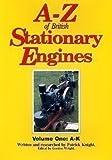 A-Z of British Stationary Engines: A-K v. 1