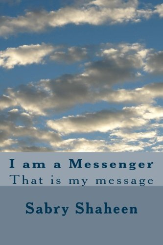 I am a Messenger: That is my message