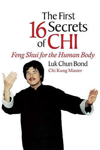 The First 16 Secrets of CHI: Feng Shui for the