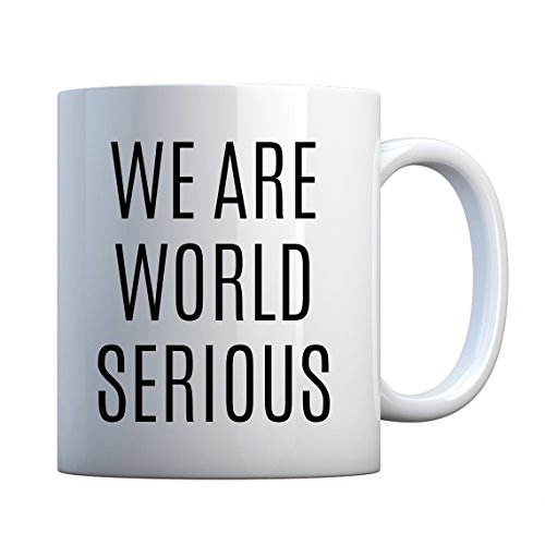 Mug We Are World Serious 11oz Pearl White Gift Mug (Last Time Cubs Were In World Series)