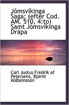 Jómsvíkinga Saga: (efter Cod. AM. 510, 4:to) Samt Jómsvíkinga Drápa