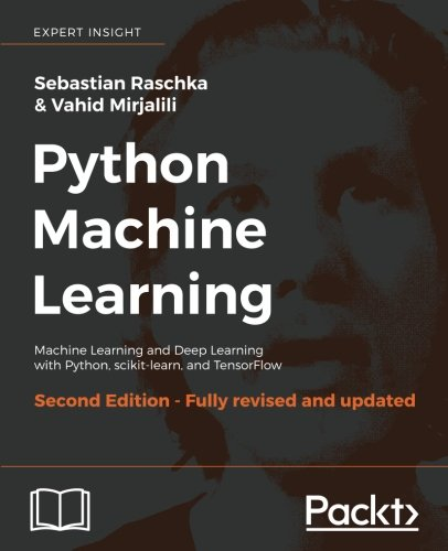 Book cover of Python Machine Learning: Machine Learning and Deep Learning with Python, scikit-learn, and TensorFlow, 2nd Edition by Sebastian Raschka