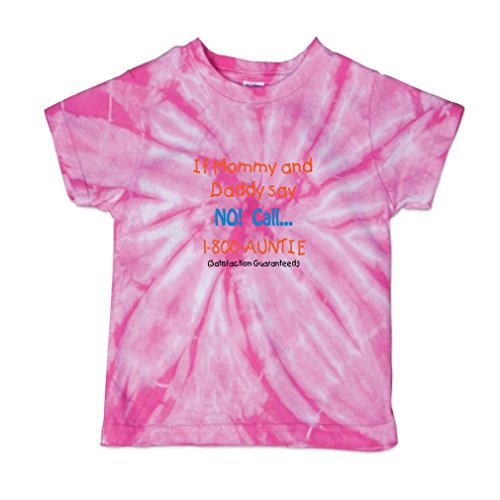Call Tie Dye T-shirt (If Mommy and Daddy Say No Call 1 800 Auntie Baby Kid 100% Cotton Tie Dye Fine Jersey T-Shirt Tee - Pink, 2T)