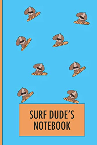 (Surf Dude's Dog on Surfboard Notebook: A cute animal cartoon surfing cover on this journal makes an ideal gift for a grommet or cool mini mal surfer, ... easily organise and refer back to your notes.)