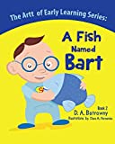 A Fish Named Bart (The Artt of Early Learning Series) (Volume 2)