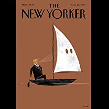 The New Yorker, August 28th 2017 (Elizabeth Kolbert, Ian Frazier, Nick Paumgarten) Periodical by Elizabeth Kolbert, Ian Frazier, Nick Paumgarten Narrated by Dan Bernard, Christine Marshall