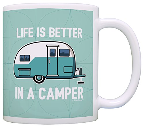 RV Camper Gifts Life is Better in a Camper Camping Gifts Teardrop Camper Accessories Gift Coffee Mug Tea Cup - Teardrop Gift Gifts