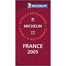 Guide Michelin France 2005 (Formerly the Red Guide)