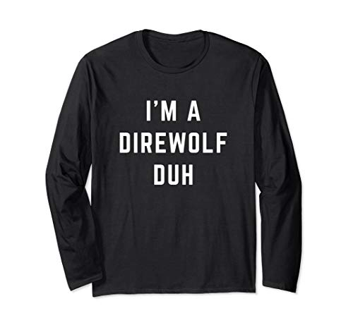 I'm a Direwolf Duh Easy Halloween Costume Long Sleeve T-Shirt -