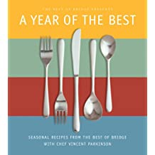 A Year of the Best: Seasonal Recipes From The Best of Bridge with Chef Vincent Parkinson