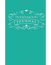 Honeymoon Journal: with Love and Marriage Advice Quotes; for Honeymoon Memories, Small Travel Journal