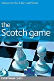 Scotch Game (everyman Chess)-Yelena Dembo Richard Palliser