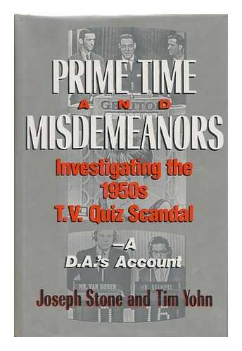 Prime Time And Misdemeanors Investigating The 1950s Tv Quiz Scandal A D A S Account Stone Joseph 9780813517537 Amazon Com Books